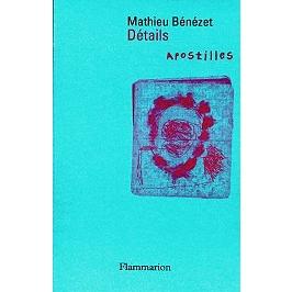Détails, apostilles : 1982-1997   Précédé de Une note du 9 janvier 1979