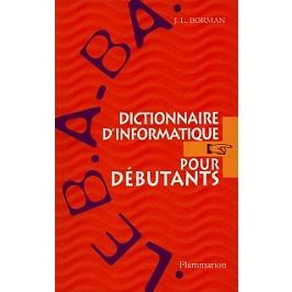 Le B.A.-Ba, dictionnaire d'informatique pour débutants