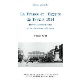 La France et l'Egypte de 1882 à 1914 : intérêts économiques et implications politiques