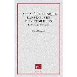 La pensée technique dans l'oeuvre de Victor Hugo