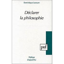 Déclarer la philosophie
