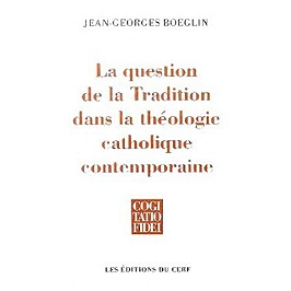 La question de la tradition dans la théologie catholique contemporaine