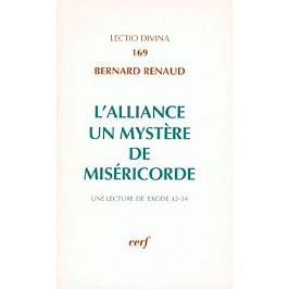 L'Alliance : un mystère de miséricorde : une lecture de Ex 32-34