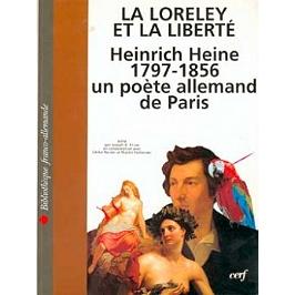 La Loreley et la liberté : Heinrich Heine (1797-1856), un poète allemand à Paris