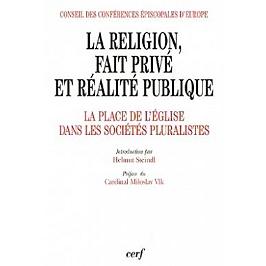 La religion, fait privé et réalité publique : la place de l'Eglise dans les sociétés pluralistes