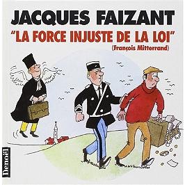 La force injuste de la loi (François Mitterrand)