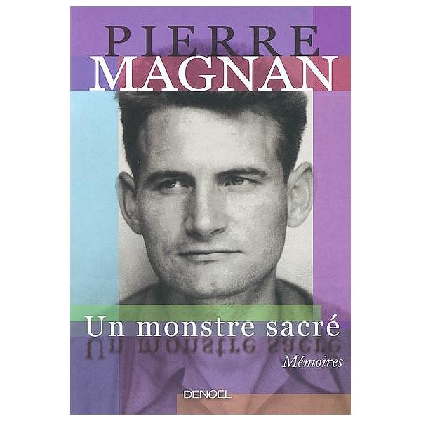 Un Monstre Sacre Pierre Magnan 9782207255872 Espace Culturel E Leclerc