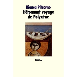 L'étonnant voyage de Polyxène