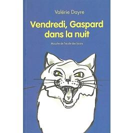 Vendredi, Gaspard dans la nuit