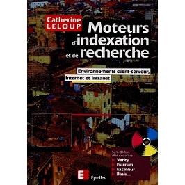 Moteurs d'indexation et de recherche : environnements client-serveur, Internet et Intranet