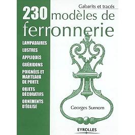 230 modèles de ferronnerie : lampadaires, lustres, appliques, guéridons, poignées et marteaux de porte, objets décoratifs, ornements d'église