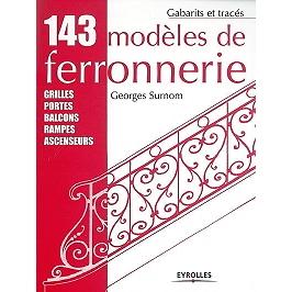 143 modèles de ferronnerie : grilles, portes, balcons, rampes, ascenseurs