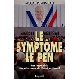 Le symptôme Le Pen : radiographie des électeurs du Front national