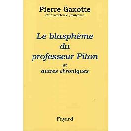Le blasphème du professeur Piton : et autres chroniques