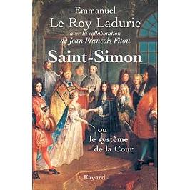 Saint-Simon ou Le système de la Cour