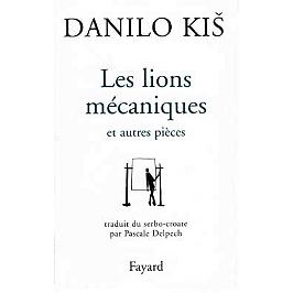 Les lions mécaniques : et autres pièces