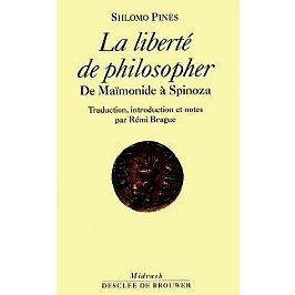 La liberté de philosopher : de Maïmonide à Spinoza