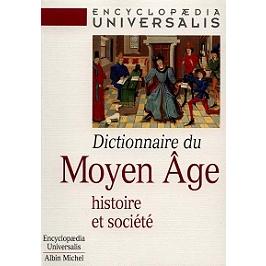 Dictionnaire du Moyen Age : histoire et société