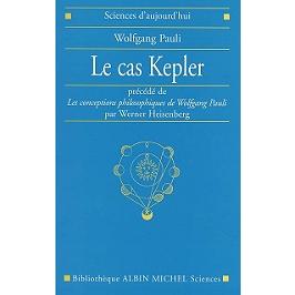 Le cas Kepler | Précédé de Les conceptions philosophiques de Wolfgang Pauli