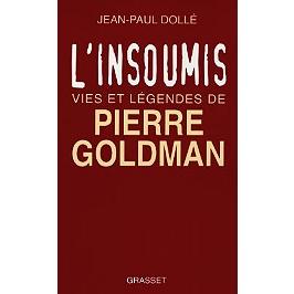 L'insoumis : vies et légendes de Pierre Goldman