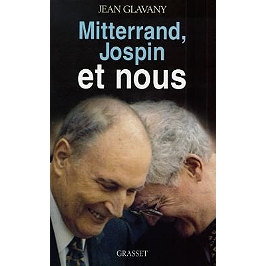 Mitterrand, Jospin et nous