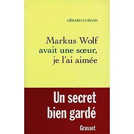 Markus Wolf avait une soeur, je l'ai aimée