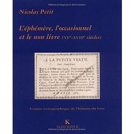 L'éphémère, l'occasionnel et le non-livre à la bibliothèque Sainte-Geneviève (XVe-XVIIIe siècle)