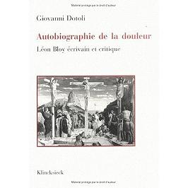 Autobiographie de la douleur : Léon Bloy écrivain et critique
