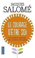 le-courage-detre-soi-une-charte-du-mieux-etre-avec-soi-meme-et-les-autres
