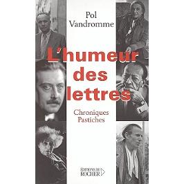 L'humeur des lettres : chroniques et pastiches