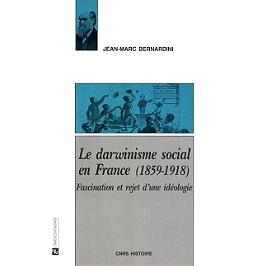 Darwinisme social en France (1859-1918) : fascination et rejet d'une idéologie