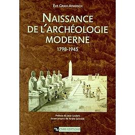 Naissance de l'archéologie moderne : 1798-1945