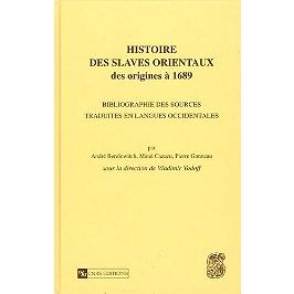 Histoire des Slaves orientaux, des origines à 1689 : bibliographie des sources traduites en langues occidentales