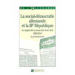 La social-démocratie allemande et la IIIe République, 1883-1914 : le regard de la revue Die Neue Zeit : 1883-1914
