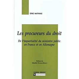 Les procureurs du droit : de l'impartialité du ministère public en France et en Allemagne