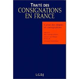 Traité des consignations en France