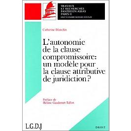 L'autonomie de la clause compromissoire : un modèle pour la clause attributive de juridiction ?
