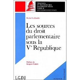 Les sources du droit parlementaire sous la Ve République