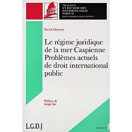 Le régime juridique de la mer Caspienne : problèmes actuels de droit international public