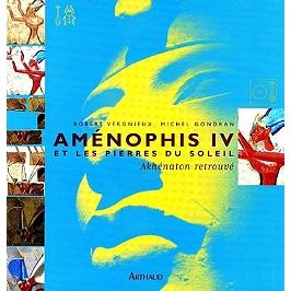 Aménophis IV : les pierres du soleil