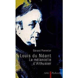 Louis du néant : la mélancolie d'Althusser