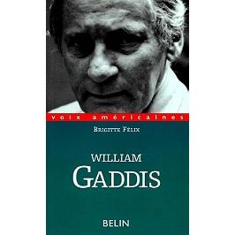 William Gaddis : l'alchimie de l'écriture