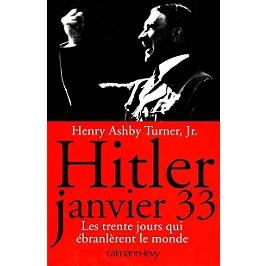 Hitler, janvier 1933 : les trente jours qui ébranlèrent le monde