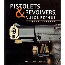 Pistolets et revolvers, aujourd'hui
