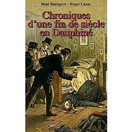 Chroniques d'une fin de siècle en Dauphiné