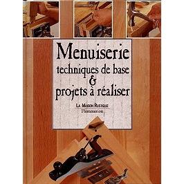 Menuiserie : techniques de base et projets à réaliser