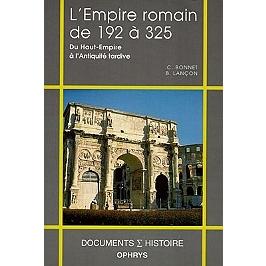 L'Empire romain de 192 à 325 : du Haut-Empire à l'Antiquité tardive