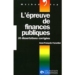 L'épreuve de finances publiques : 20 dissertations corrigées