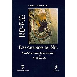Les chemins du Nil : les relations entre l'Égypte ancienne et l'Afrique noire