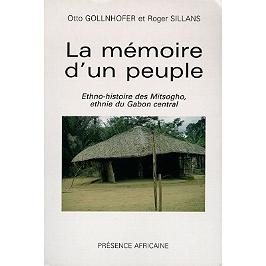 La mémoire d'un peuple : ethno-histoire des Mitsogho, ethnie du Gabon central